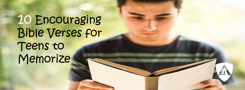 10 Encouraging Bible Verses for Teens to Memorize