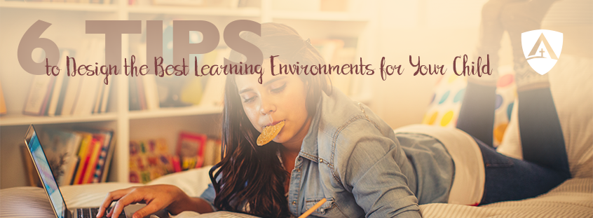 6 Tips to Design the Best Learning Environments for Your Child