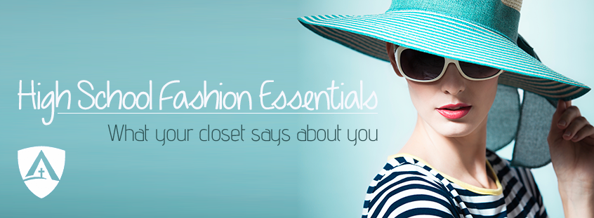 High School Fashion Essentials - What Your Closet Says About You