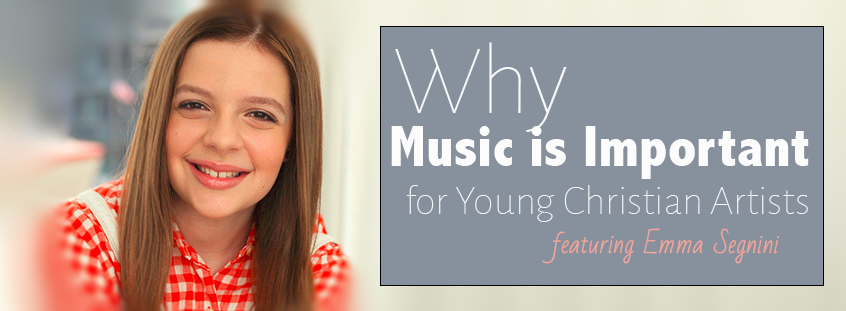 Why Music is Important for Young Christian Artists