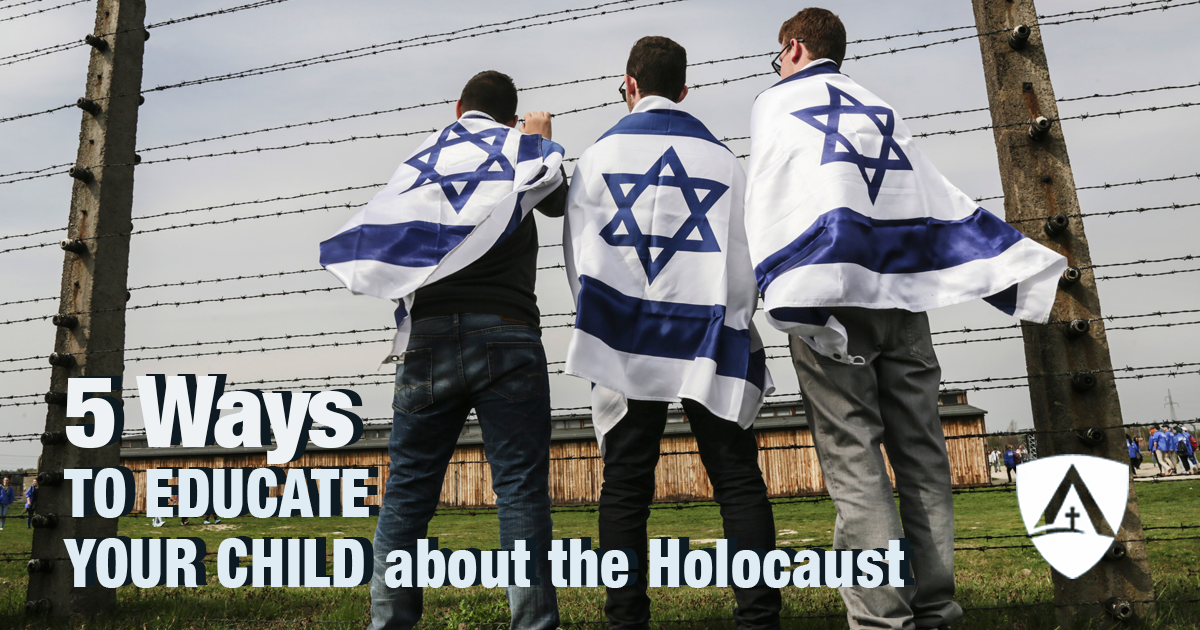 5 Ways to Educate Your Child about the Holocaust