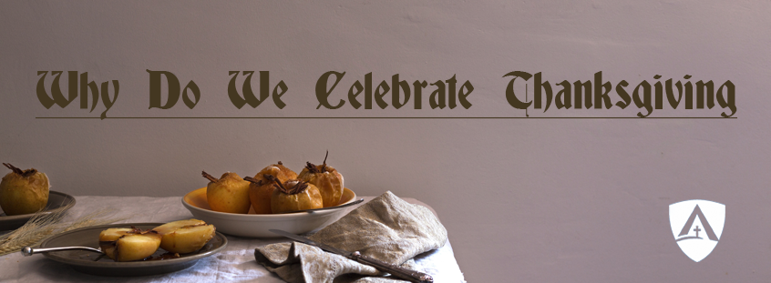 Why Do We Celebrate Thanksgiving?